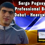 HyeFighter Sergo Pogosyan Gets a Draw In His Pro Boxing Debut