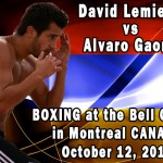 HyeFighter David Lemieux Fighting Gaona In Montreal on October 12th